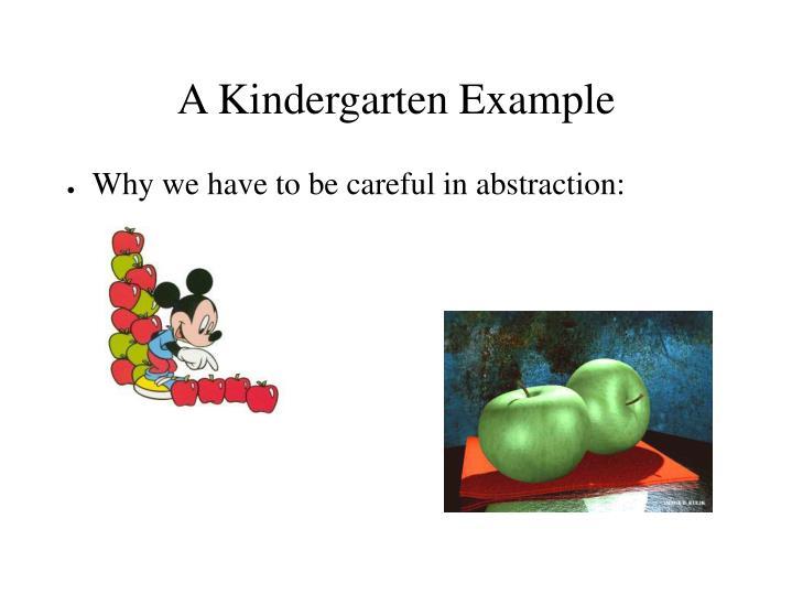 A Kindergarten Example