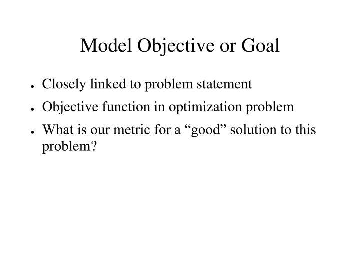 Model Objective or Goal