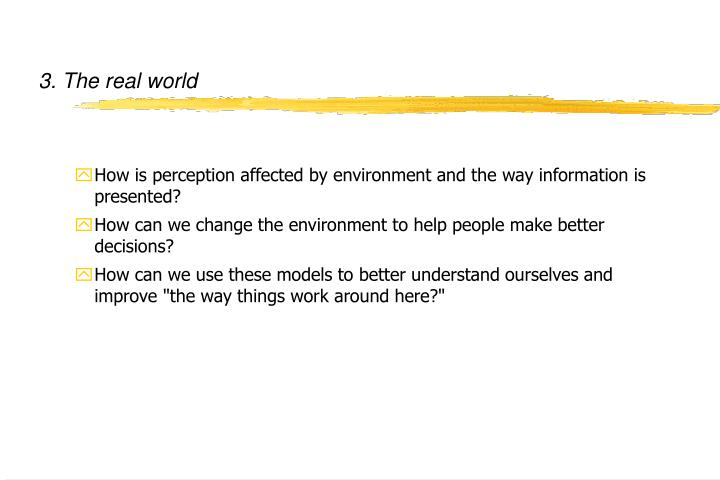 3. The real world