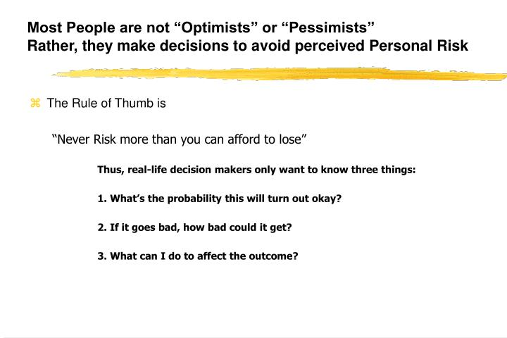 """Most People are not """"Optimists"""" or """"Pessimists"""""""
