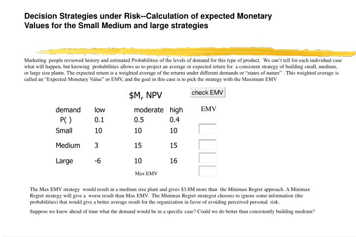 Decision Strategies under Risk--Calculation of expected Monetary Values for the Small Medium and large strategies
