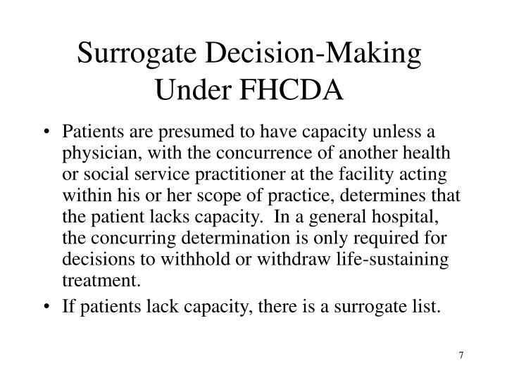 Surrogate Decision-Making Under FHCDA