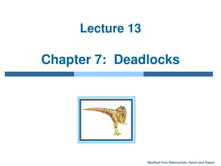 lecture 13 chapter 7 deadlocks n.