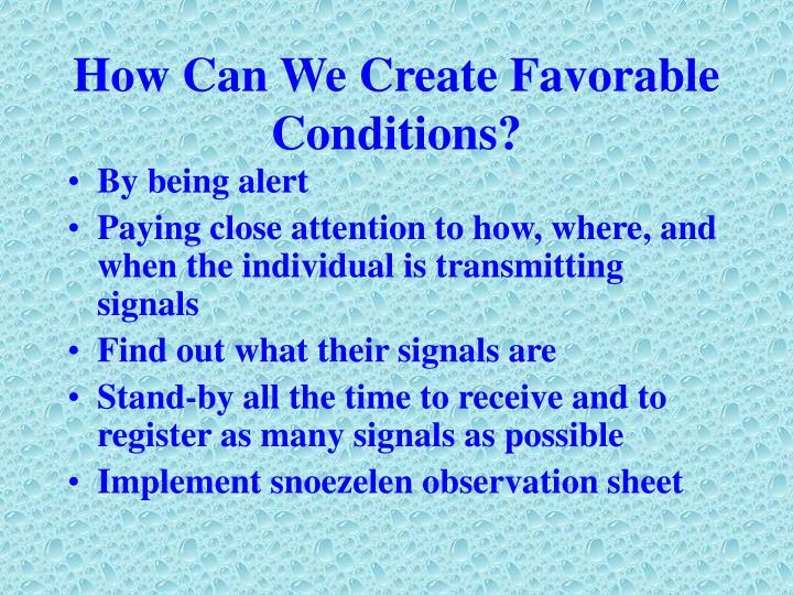 How Can We Create Favorable Conditions?