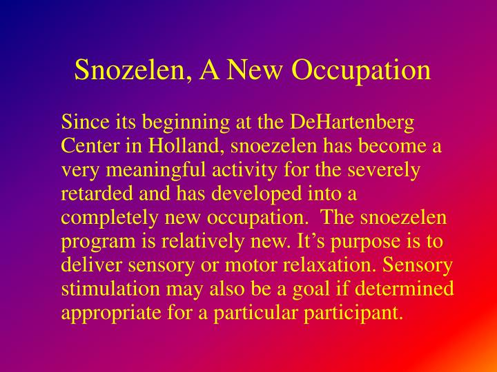 Snozelen, A New Occupation