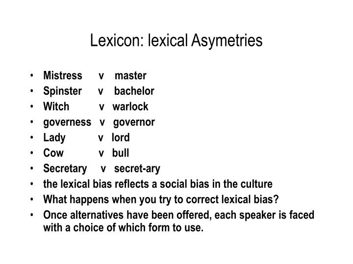 Lexicon: lexical Asymetries