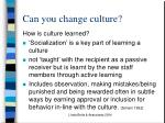 can you change culture