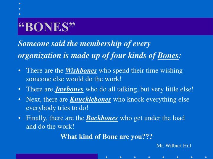 """BONES"""