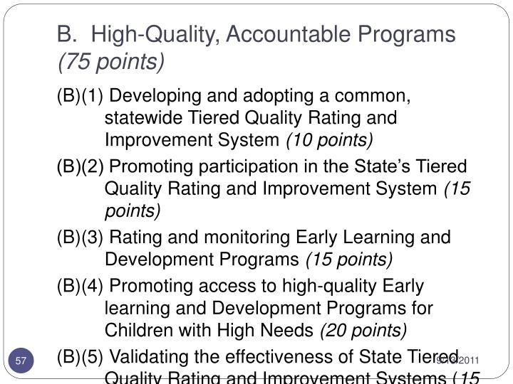 B.  High-Quality, Accountable Programs
