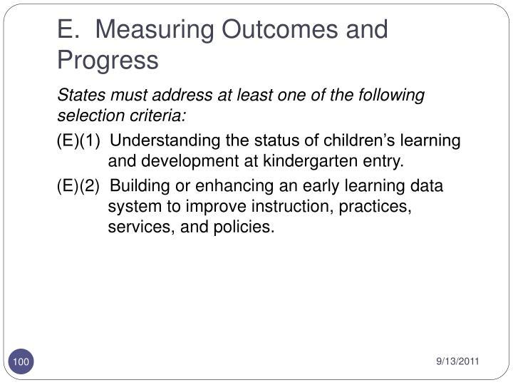 E.  Measuring Outcomes and Progress