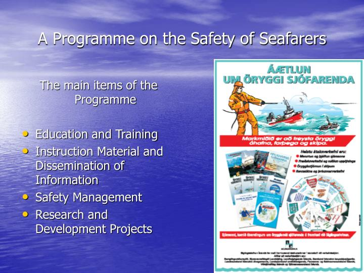 A Programme on the Safety of Seafarers