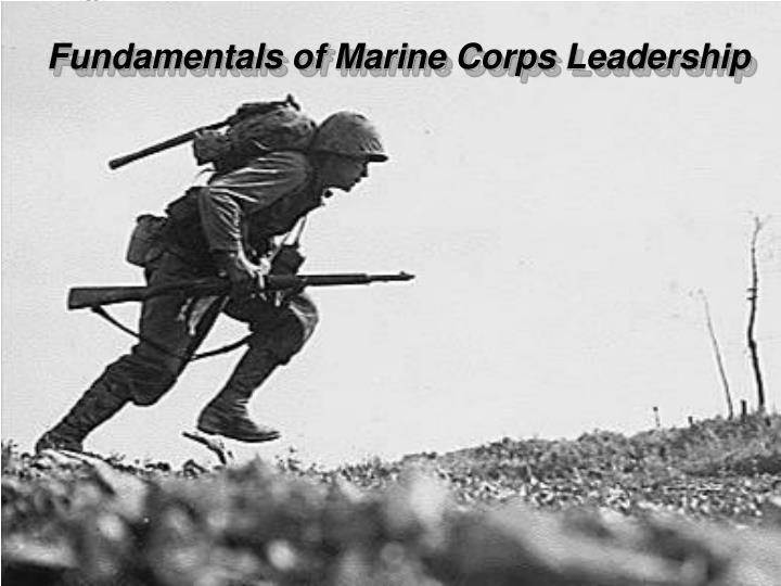 PPT - Fundamentals of Marine Corps Leadership PowerPoint
