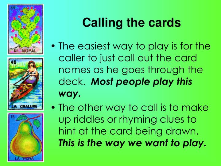 Calling the cards