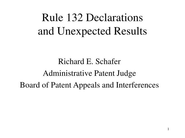 rule 132 declarations and unexpected results n.