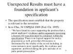unexpected results must have a foundation in applicant s specification