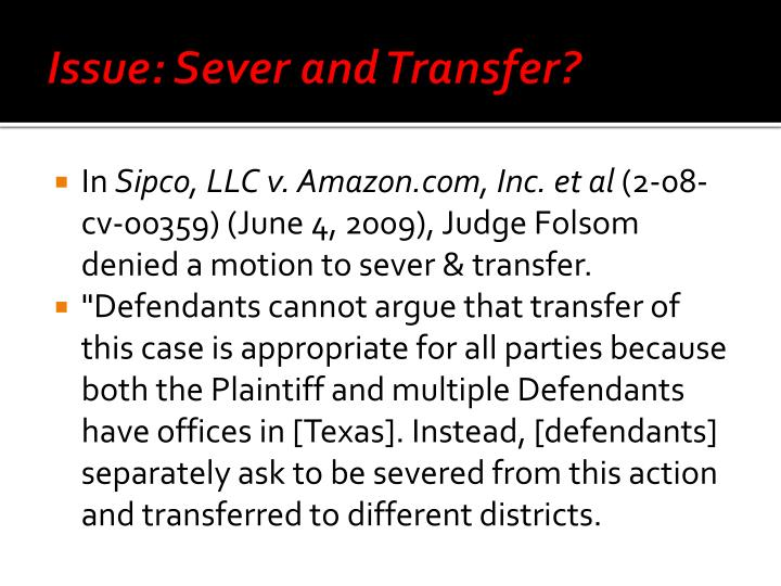Issue: Sever and Transfer?