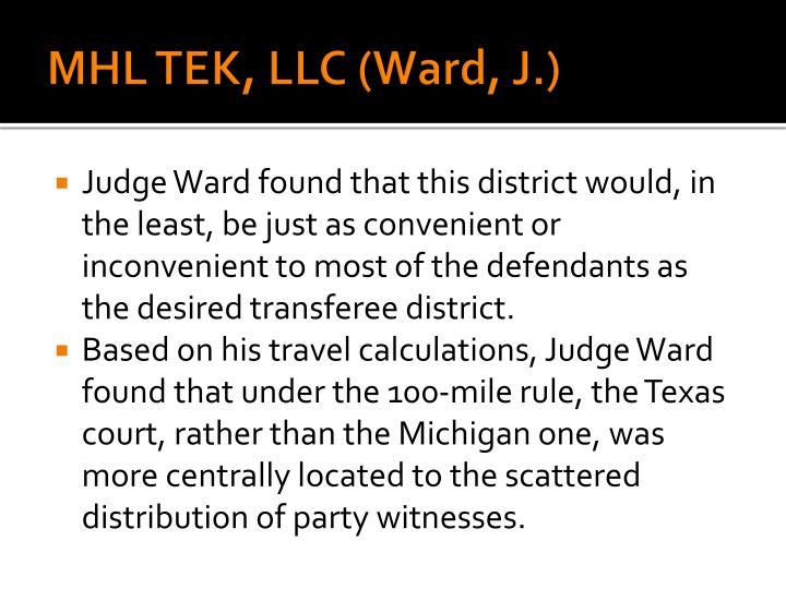 MHL TEK, LLC (Ward, J.)