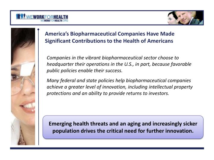 America's Biopharmaceutical Companies Have Made Significant Contributions to the Health of America...