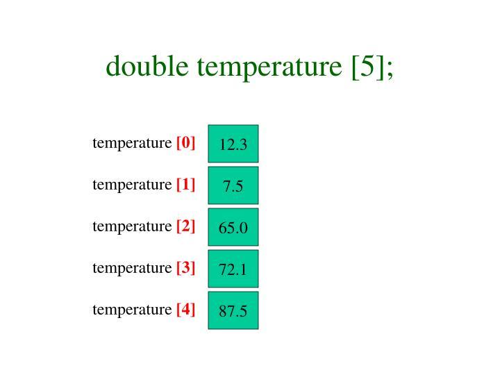 double temperature [5];