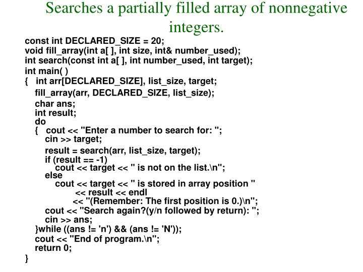 Searches a partially filled array of nonnegative integers.