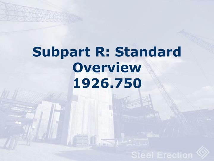 subpart r standard overview 1926 750 n.