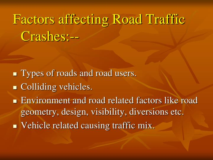 Factors affecting Road Traffic Crashes:--