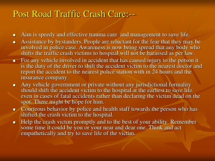 Post Road Traffic Crash Care:--
