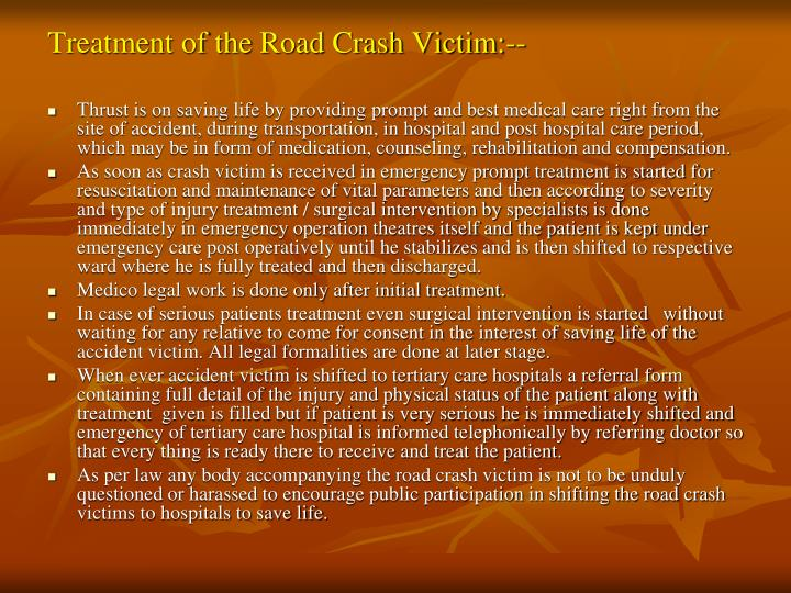 Treatment of the Road Crash Victim:--