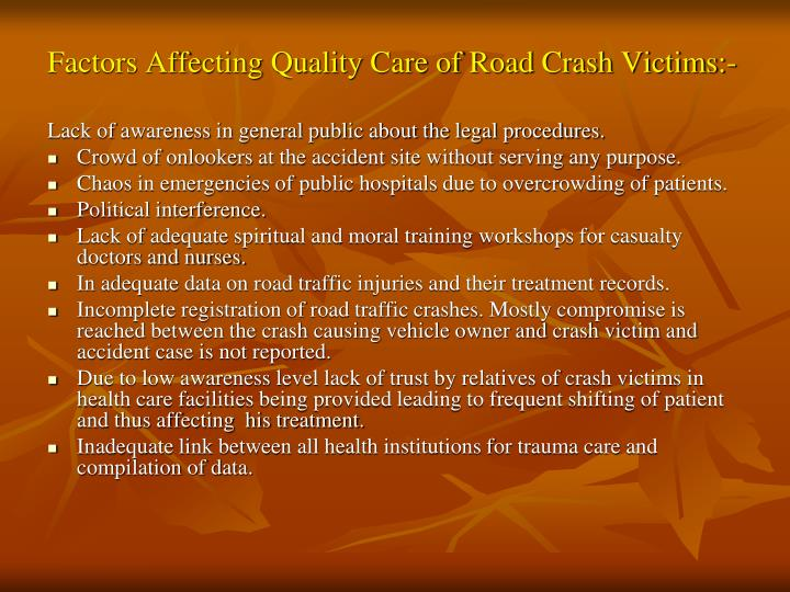 Factors Affecting Quality Care of Road Crash Victims:-