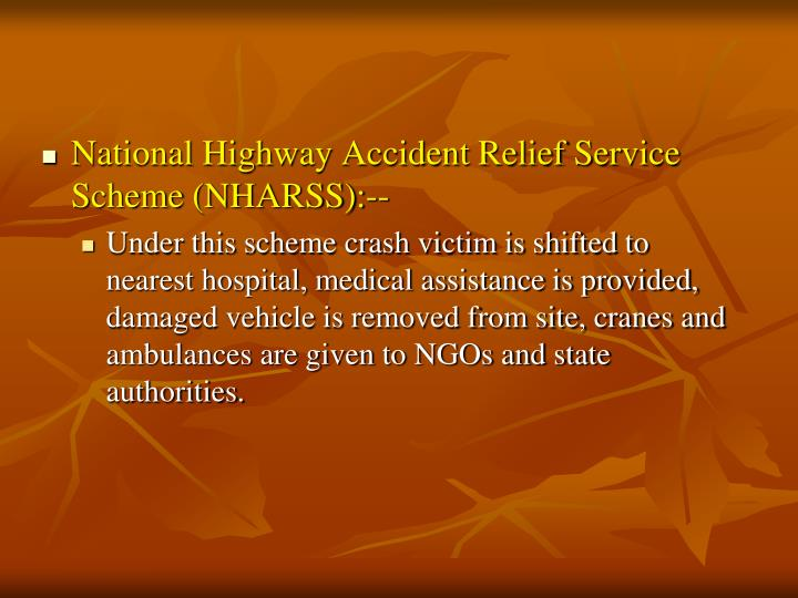 National Highway Accident Relief Service Scheme (NHARSS):--