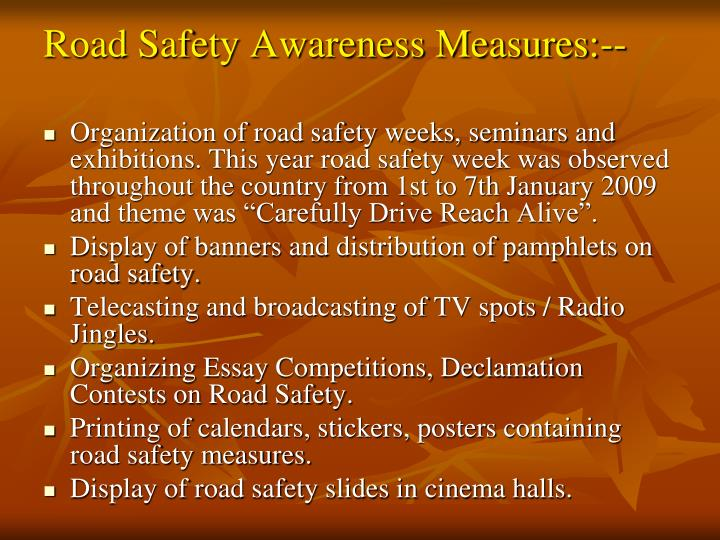 Road Safety Awareness Measures:--