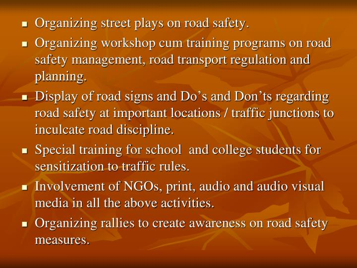 Organizing street plays on road safety.