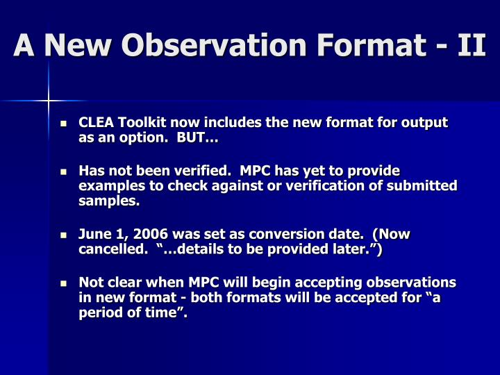 A New Observation Format - II