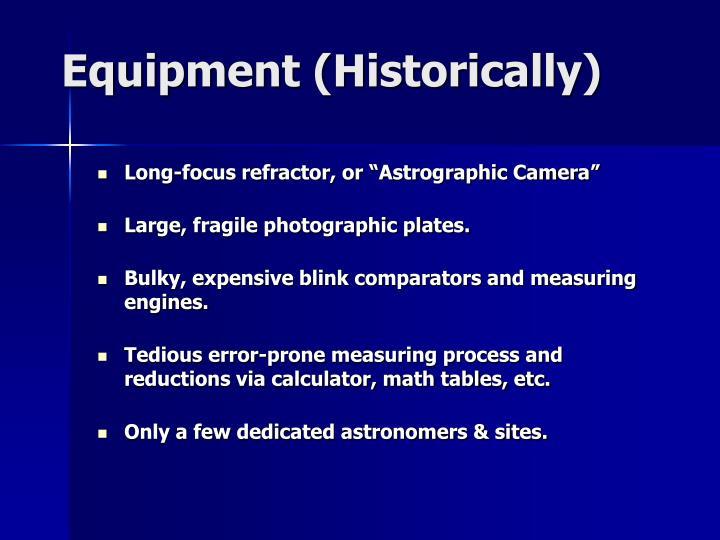 Equipment (Historically)
