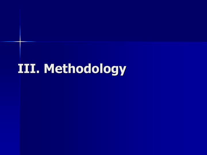 III. Methodology