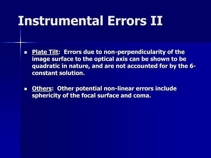 Instrumental Errors II