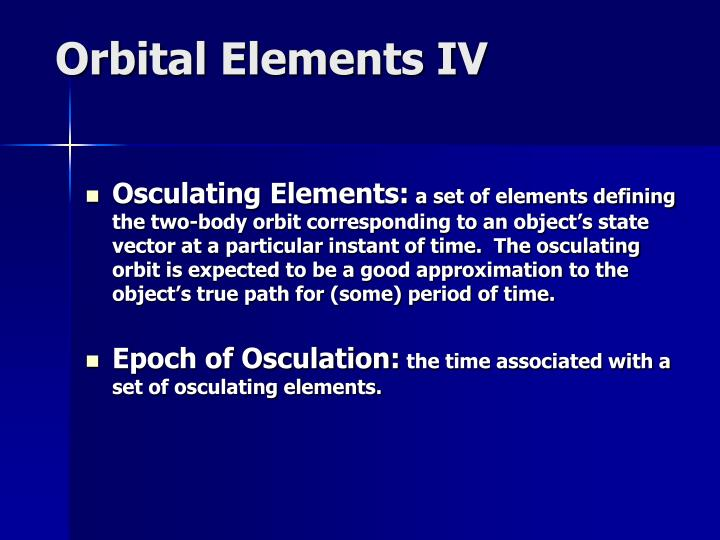 Orbital Elements IV