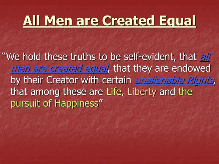All men are created equal