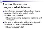 a school librarian is a program administrator