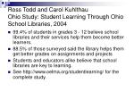 ross todd and carol kuhlthau ohio study student learning through ohio school libraries 2004
