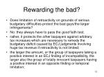 rewarding the bad