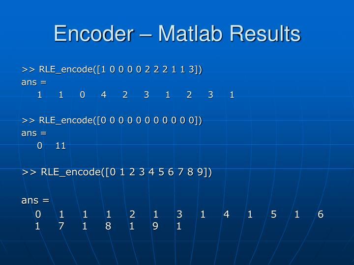 Encoder – Matlab Results