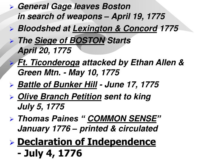 General Gage leaves Boston                                                            in search of weapons – April 19, 1775