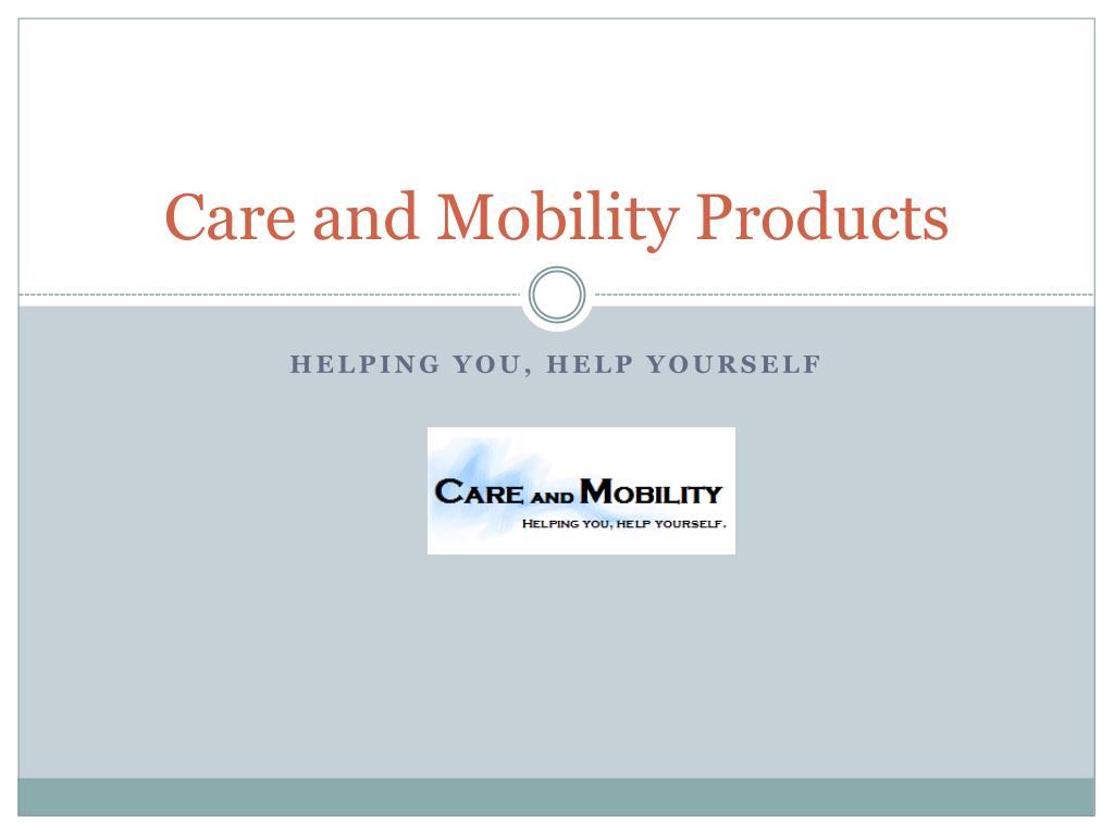 care and mobility products l.