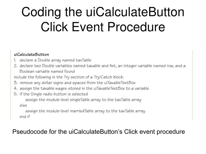 Coding the uiCalculateButton Click Event Procedure