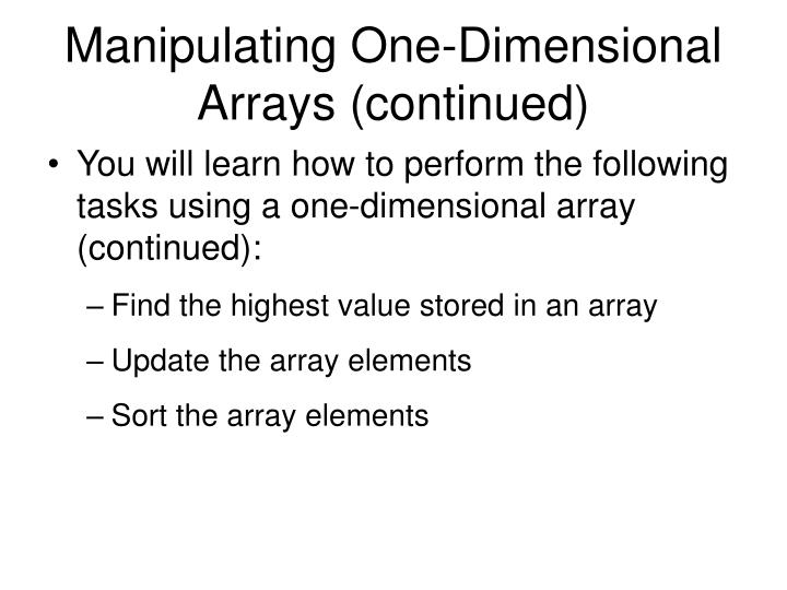 Manipulating One-Dimensional Arrays (continued)