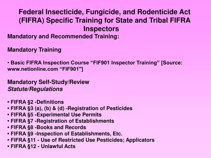 Federal Insecticide, Fungicide, and Rodenticide Act (FIFRA) Specific Training for State and Tribal FIFRA Inspectors