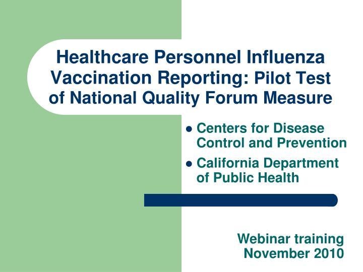 healthcare personnel influenza vaccination reporting pilot test of national quality forum measure n.