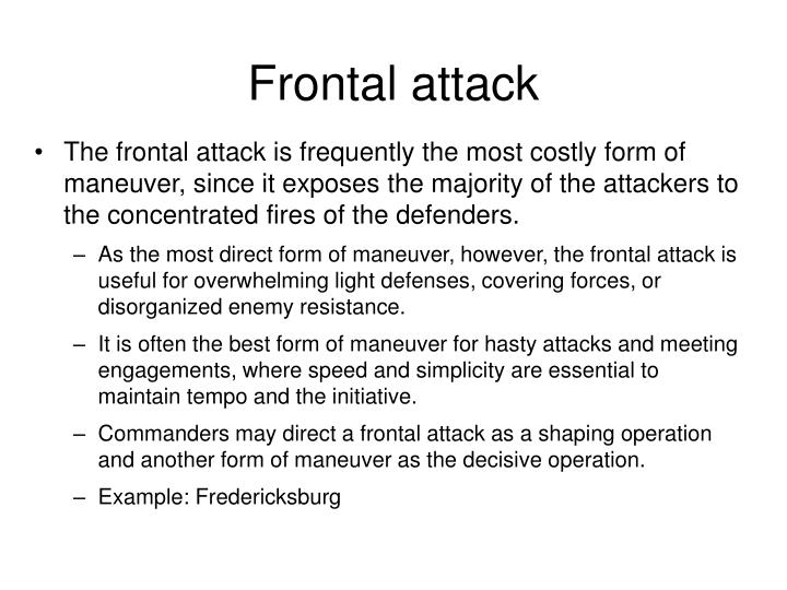 Frontal attack