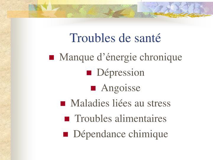 Troubles de santé